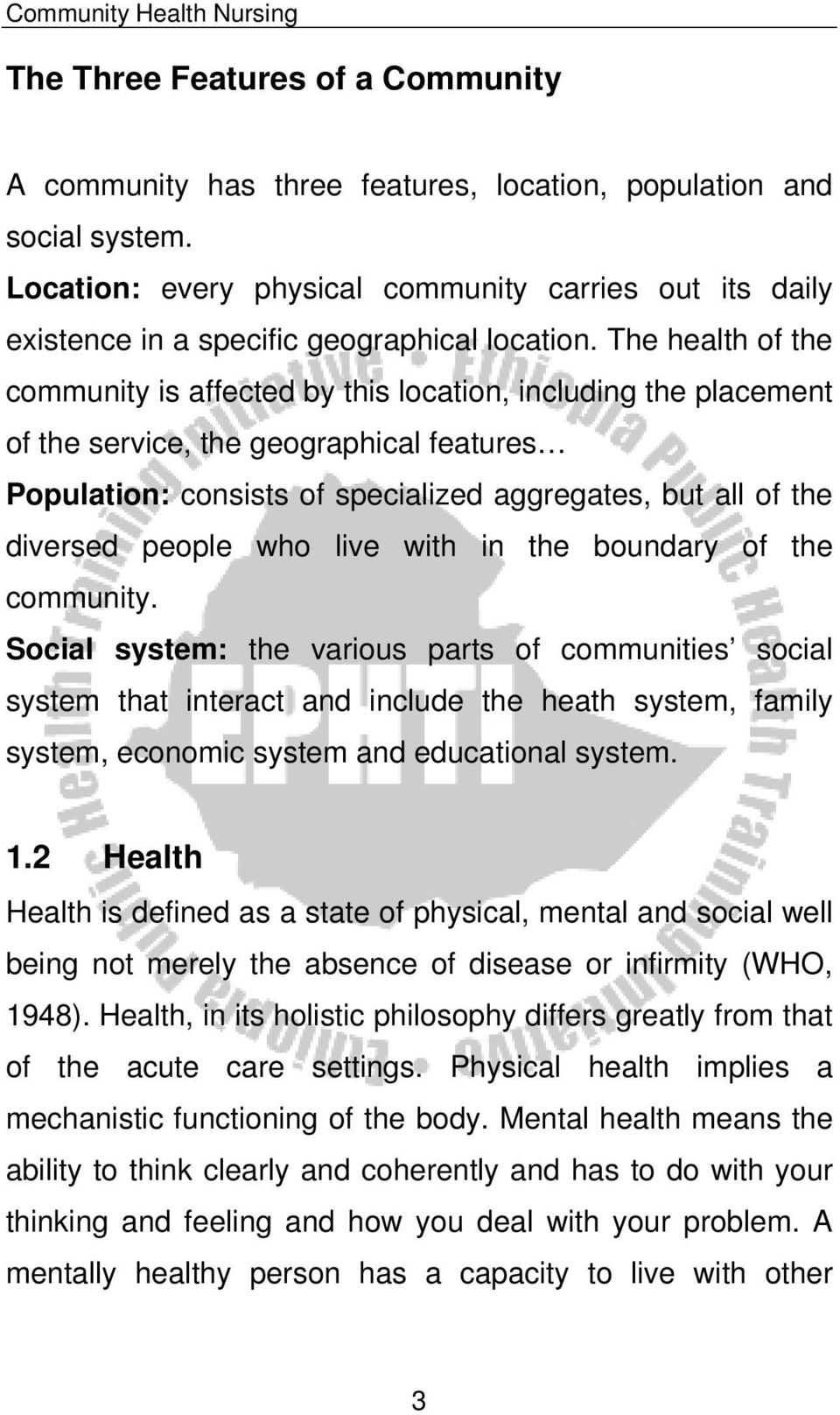 The health of the community is affected by this location, including the placement of the service, the geographical features Population: consists of specialized aggregates, but all of the diversed