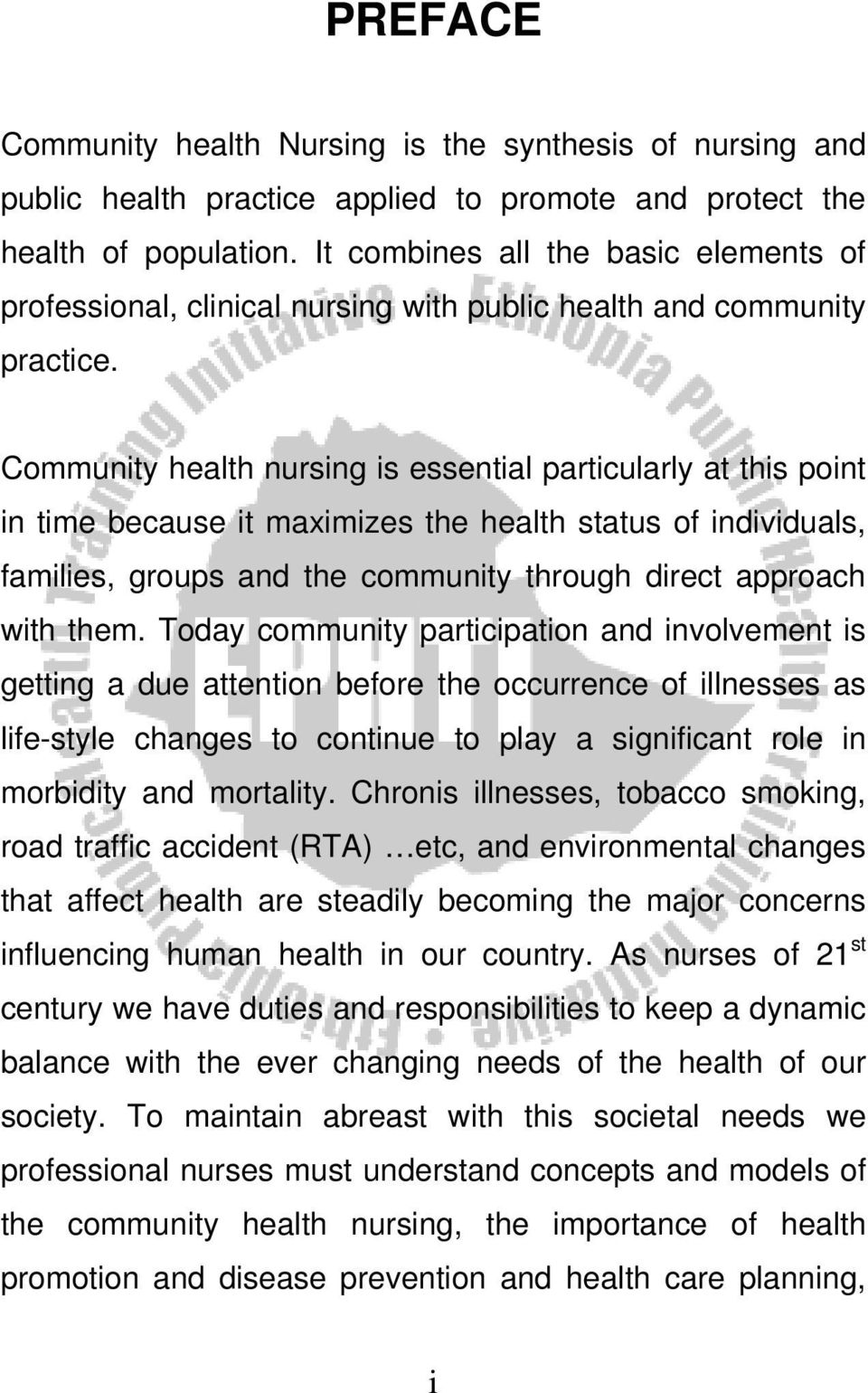 Community health nursing is essential particularly at this point in time because it maximizes the health status of individuals, families, groups and the community through direct approach with them.