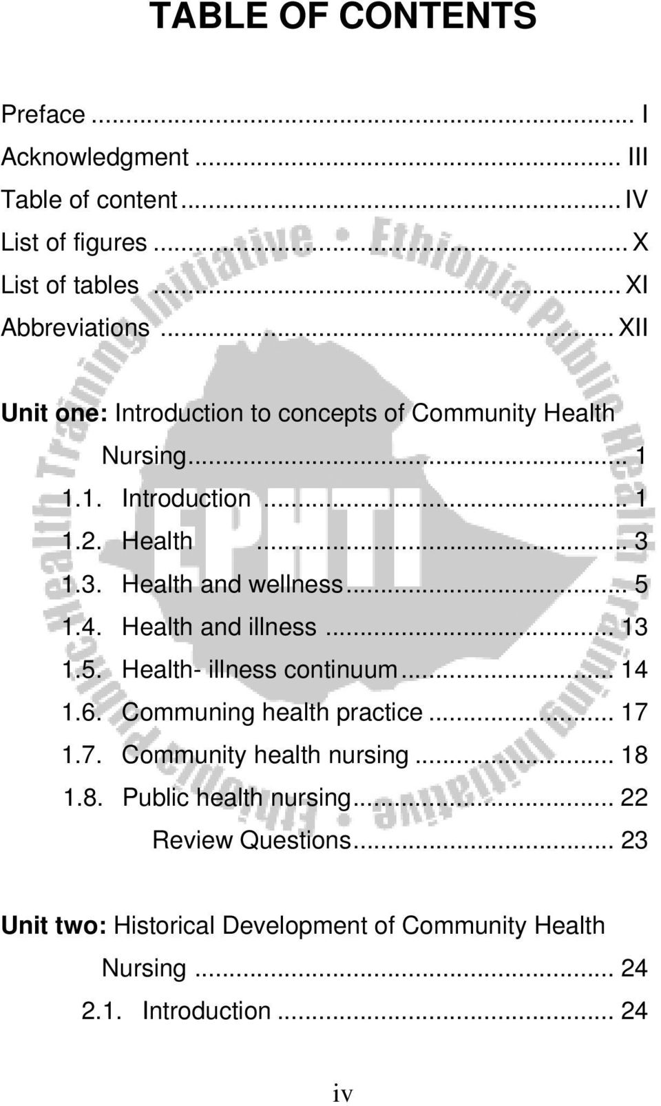 .. 5 1.4. Health and illness... 13 1.5. Health- illness continuum... 14 1.6. Communing health practice... 17 1.7. Community health nursing.