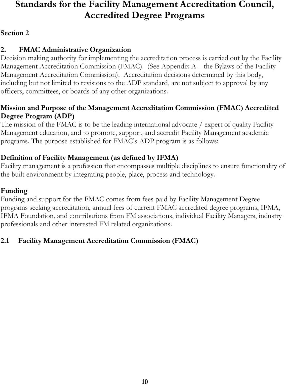 (See Appendix A the Bylaws of the Facility Management Accreditation Commission).