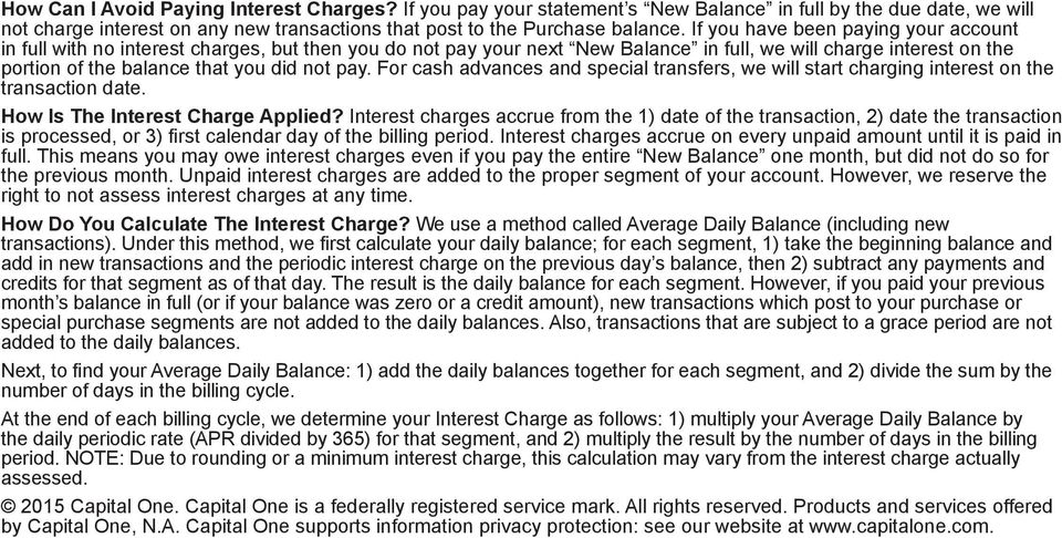 pay. For cash advances and special transfers, we will start charging interest on the transaction date. How Is The Interest Charge Applied?