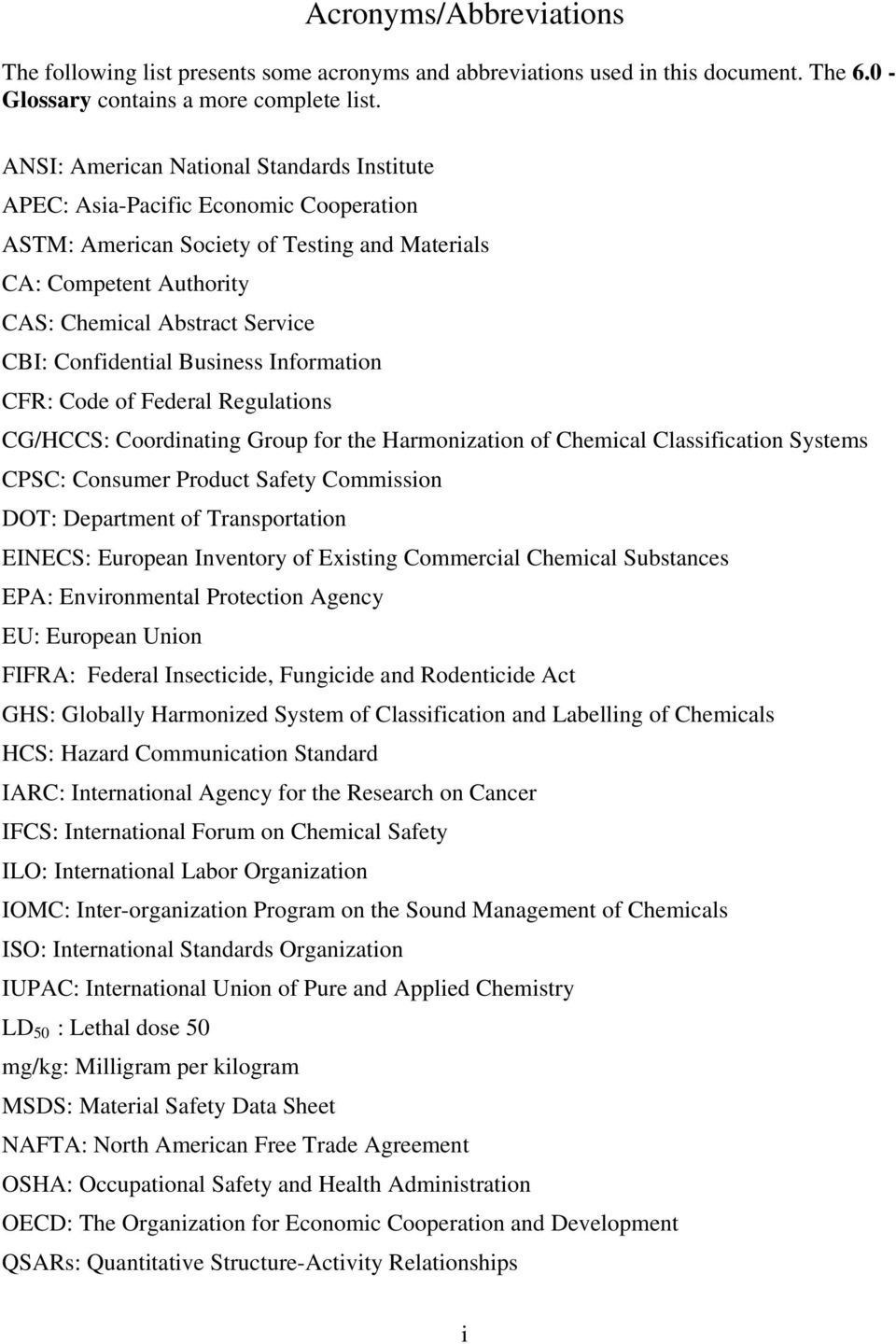Confidential Business Information CFR: Code of Federal Regulations CG/HCCS: Coordinating Group for the Harmonization of Chemical Classification Systems CPSC: Consumer Product Safety Commission DOT: