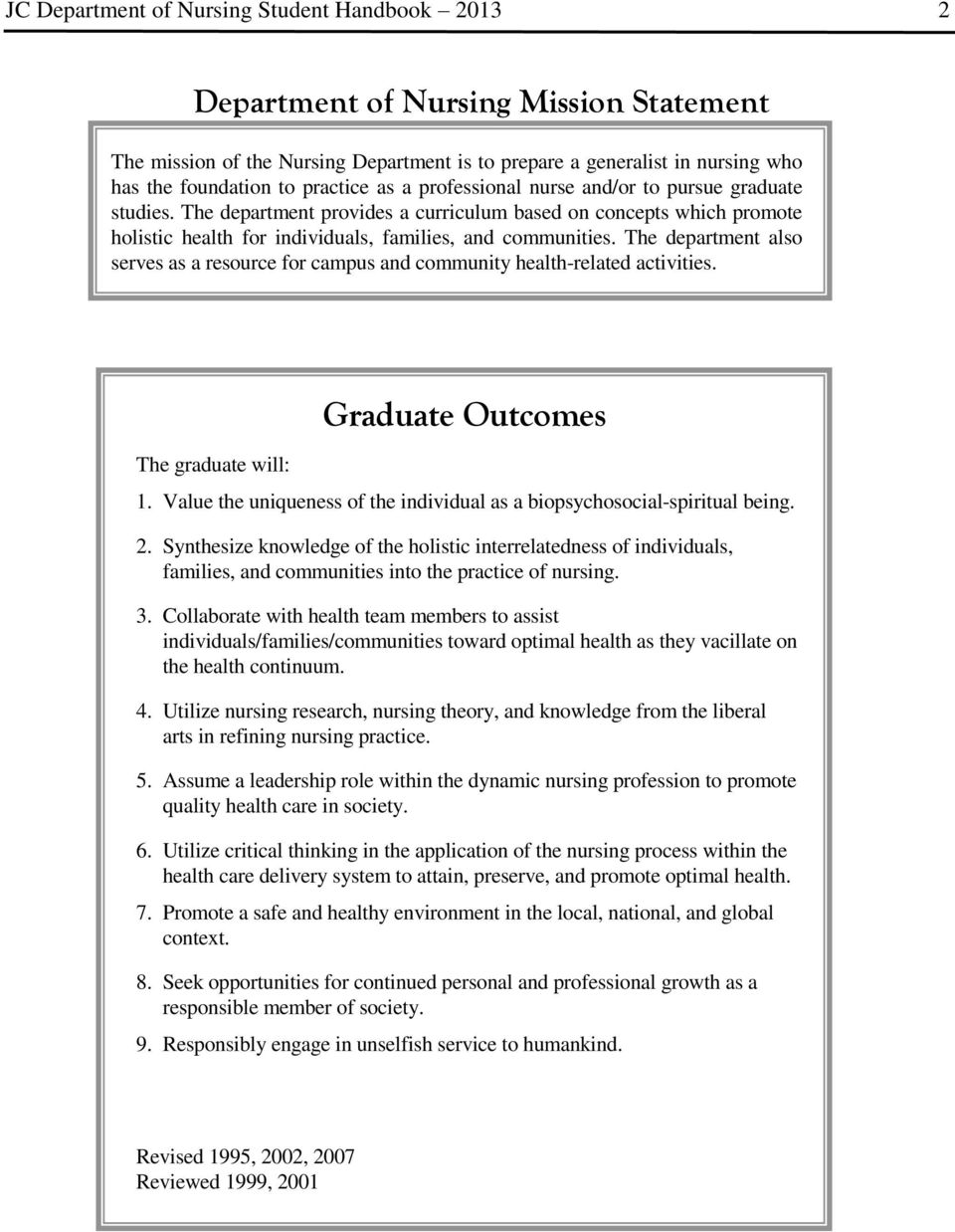 The department also serves as a resource for campus and community health-related activities. The graduate will: Graduate Outcomes 1.