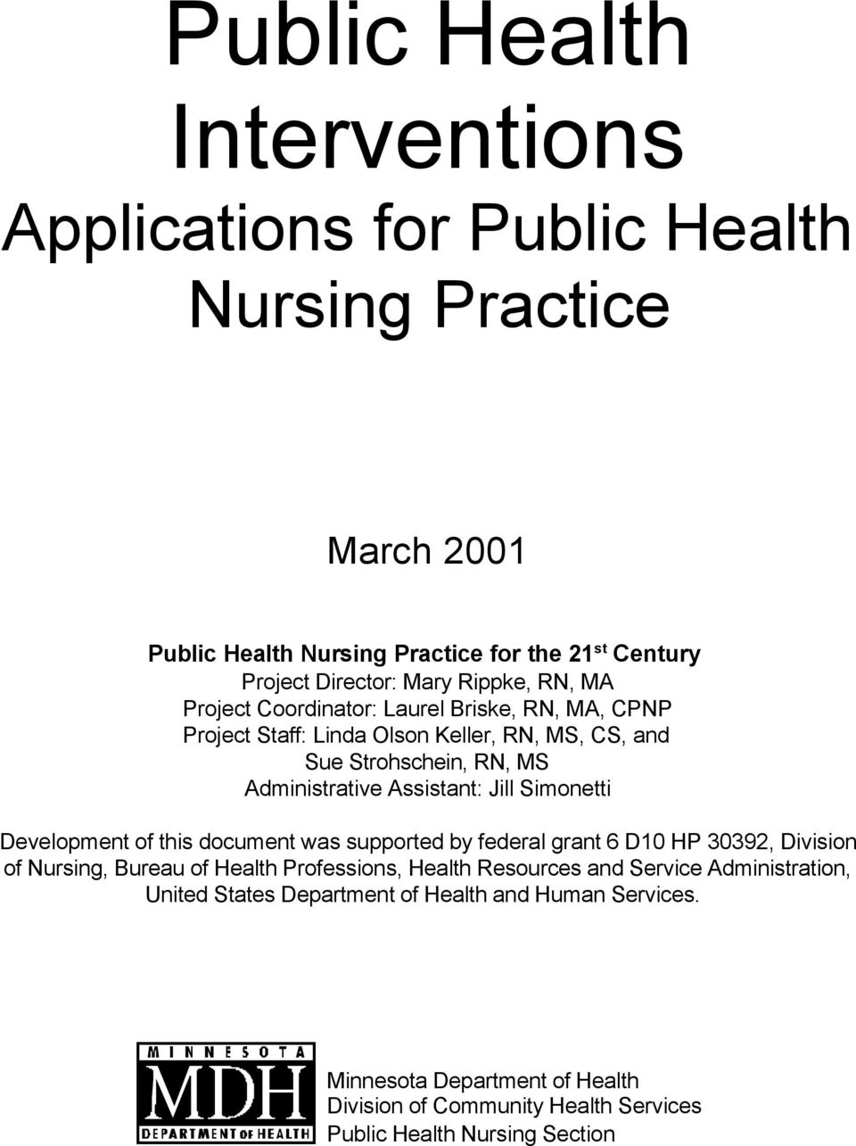 Jill Simonetti Development of this document was supported by federal grant 6 D10 HP 30392, Division of Nursing, Bureau of Health Professions,