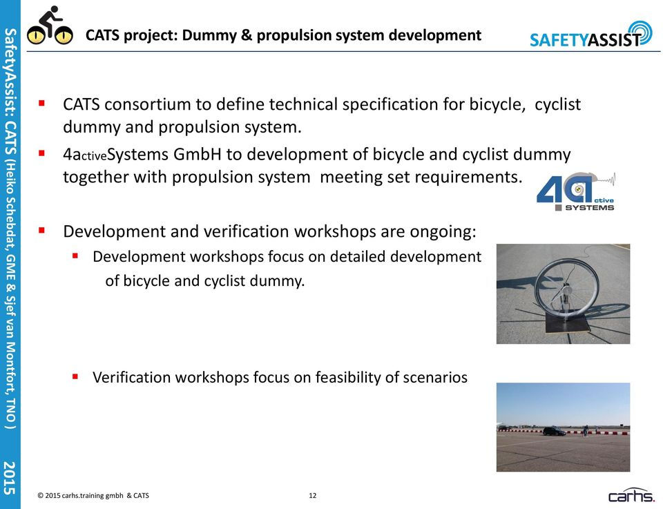 4activeSystems GmbH to development of bicycle and cyclist dummy together with propulsion system meeting set requirements.