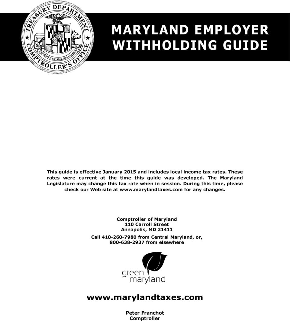 The Maryland Legislature may change this tax rate when in session. During this time, please check our Web site at www.