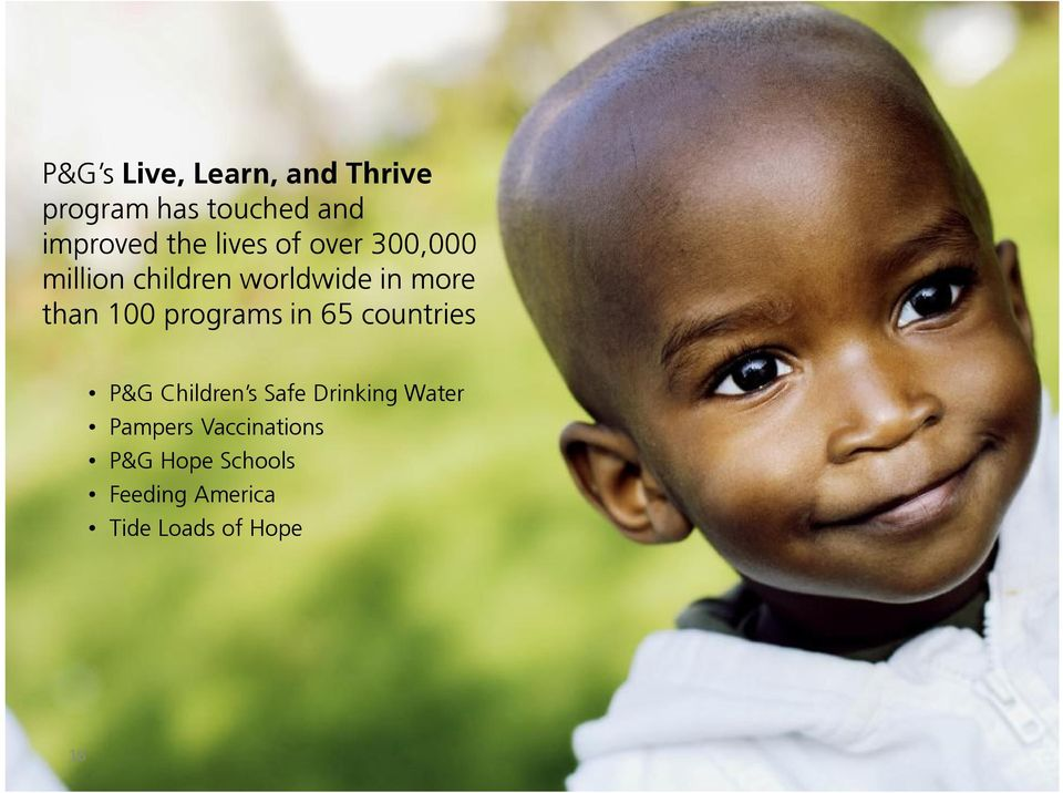 programs in 65 countries P&G Children s Safe Drinking Water