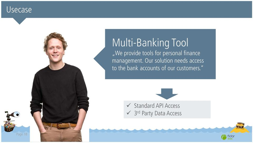 Our solution needs access to the bank accounts of our