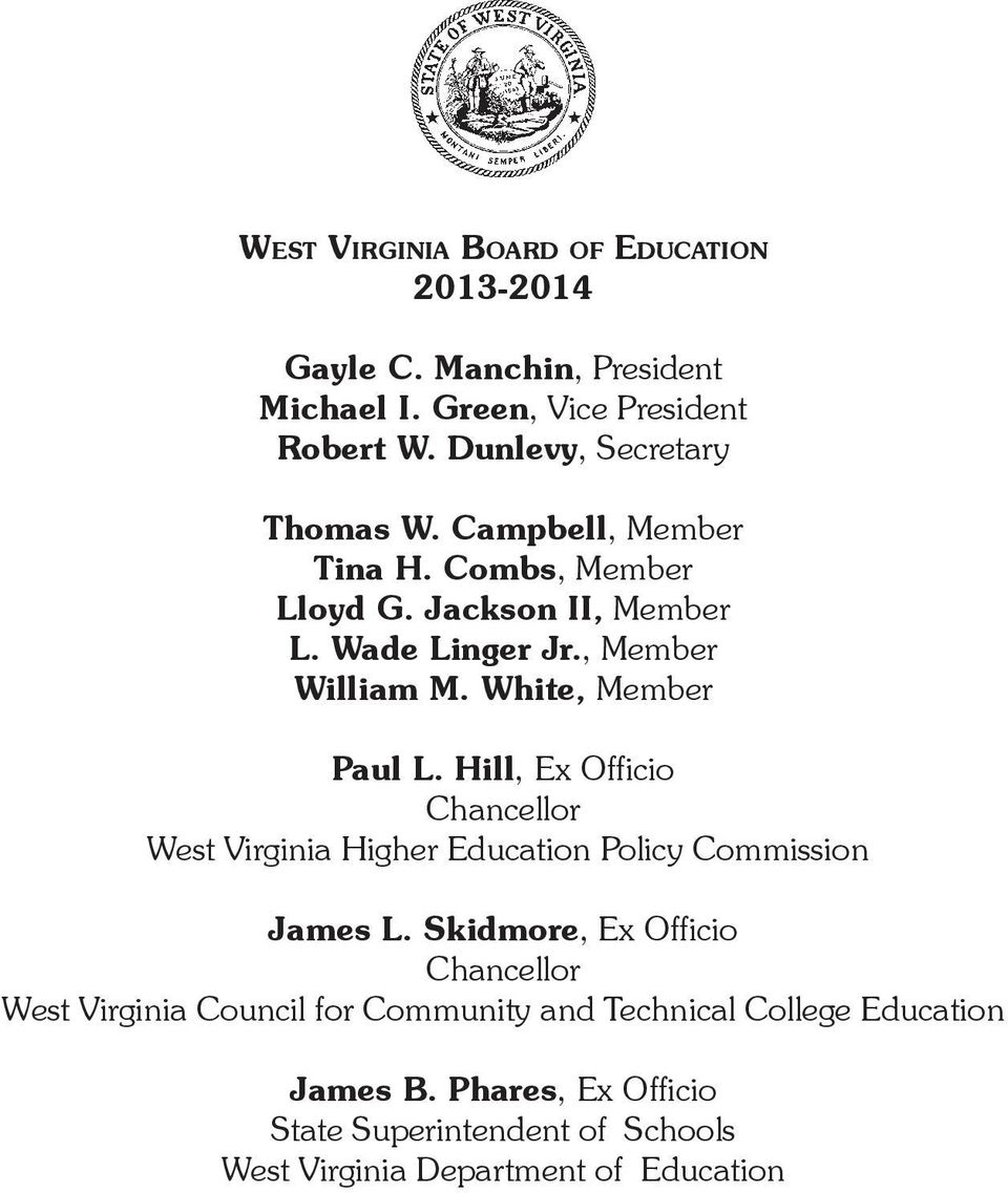 White, Member Paul L. Hill, Ex Officio Chancellor West Virginia Higher Education Policy Commission James L.