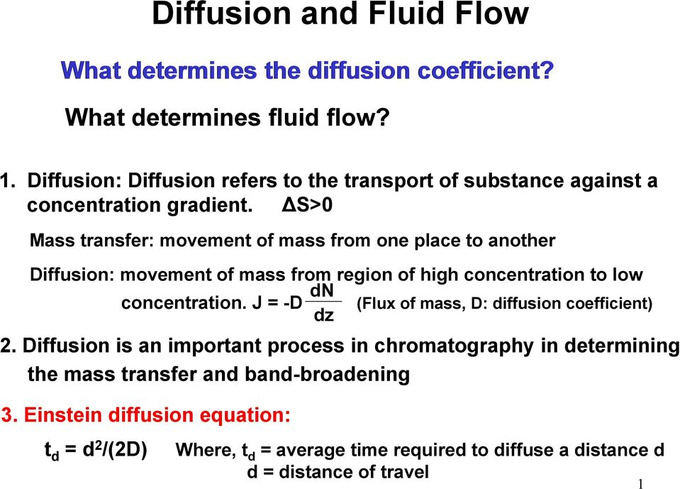 ΔS>0 Mass transfer: movement of mass from one place to another Diffusion: movement of mass from region of high concentration to low dn concentration.
