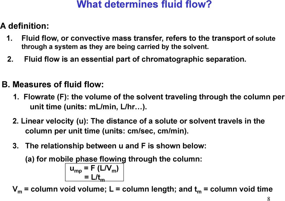 Fluid flow is an essential part of chromatographic separation. B. Measures of fluid flow: 1.