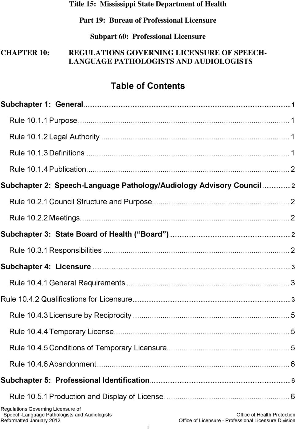 ... 2 Subchapter 2: Speech-Language Pathology/Audiology Advisory Council... 2 Rule 10.2.1 Council Structure and Purpose... 2 Rule 10.2.2 Meetings.... 2 Subchapter 3: State Board of Health ( Board ).