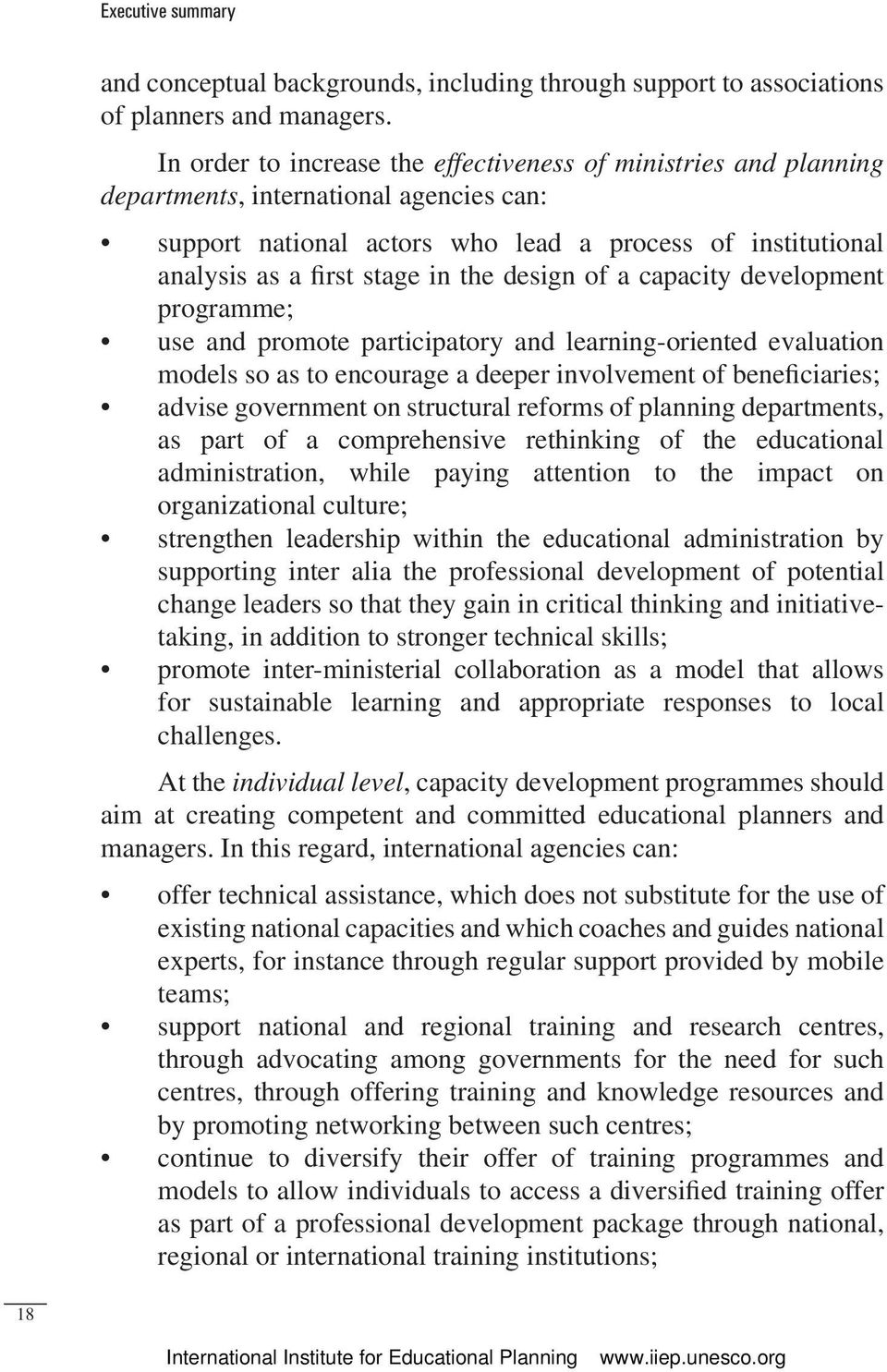design of a capacity development programme; use and promote participatory and learning-oriented evaluation models so as to encourage a deeper involvement of beneficiaries; advise government on