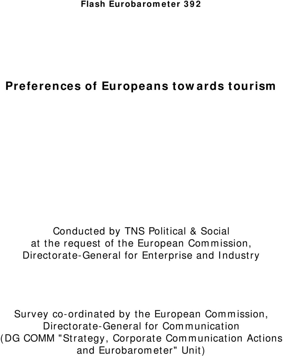 and Industry Survey co-ordinated by the European Commission, Directorate-General for