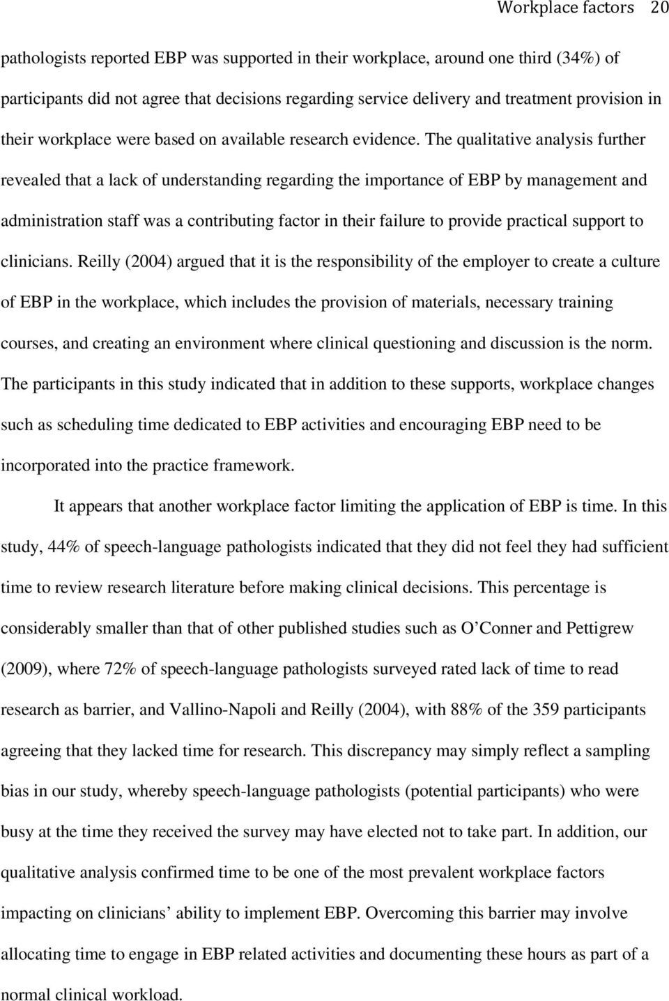 The qualitative analysis further revealed that a lack of understanding regarding the importance of EBP by management and administration staff was a contributing factor in their failure to provide