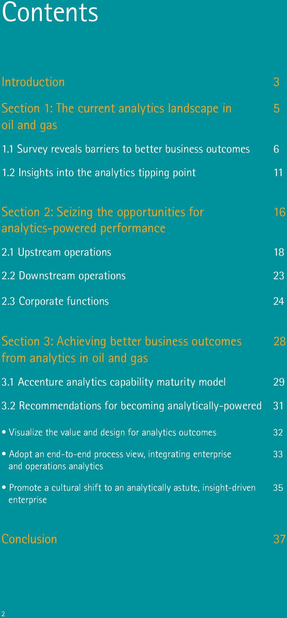 3 Corporate functions 24 Section 3: Achieving better business outcomes 28 from analytics in oil and gas 3.1 Accenture analytics capability maturity model 29 3.