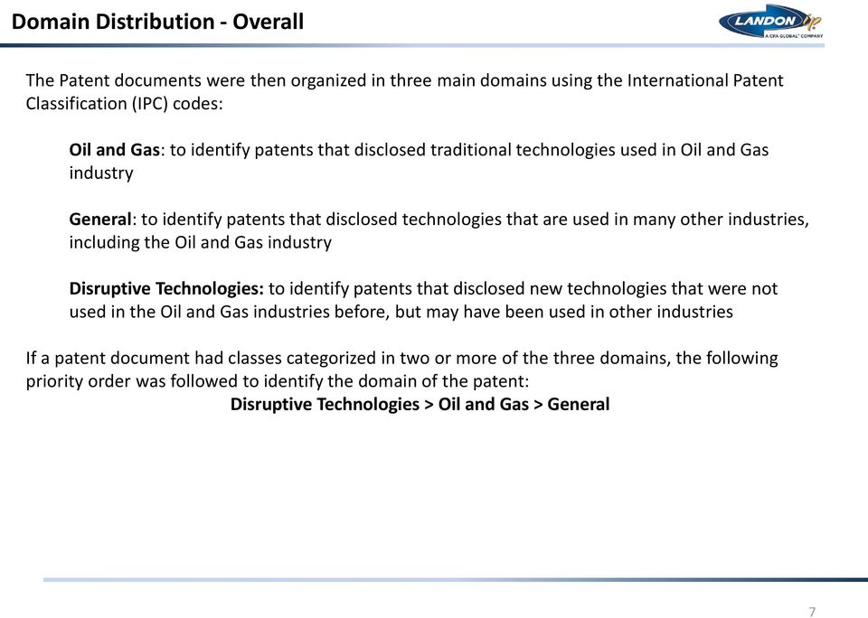 industry Disruptive Technologies: to identify patents that disclosed new technologies that were not used in the Oil and Gas industries before, but may have been used in other industries If a