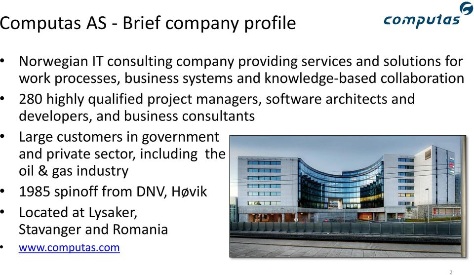 architects and developers, and business consultants Large customers in government and private sector,
