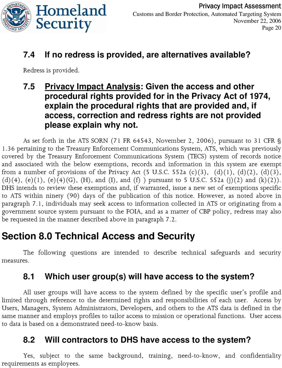 5 Privacy Impact Analysis: Given the access and other procedural rights provided for in the Privacy Act of 1974, explain the procedural rights that are provided and, if access, correction and redress