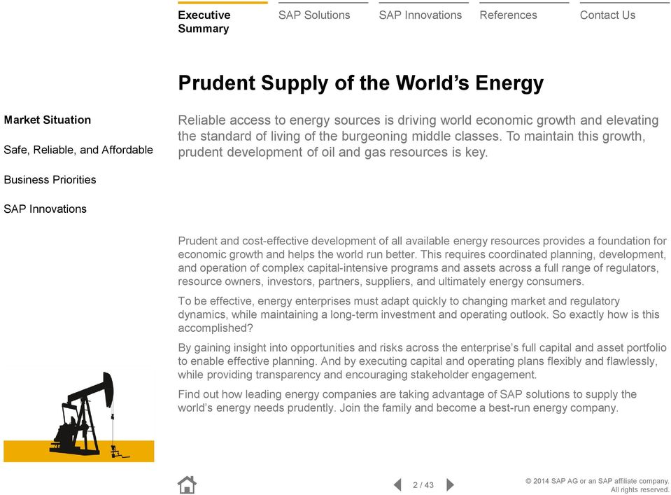 Business Priorities SAP Innovations Prudent and cost-effective development of all available energy resources provides a foundation for economic growth and helps the world run better.