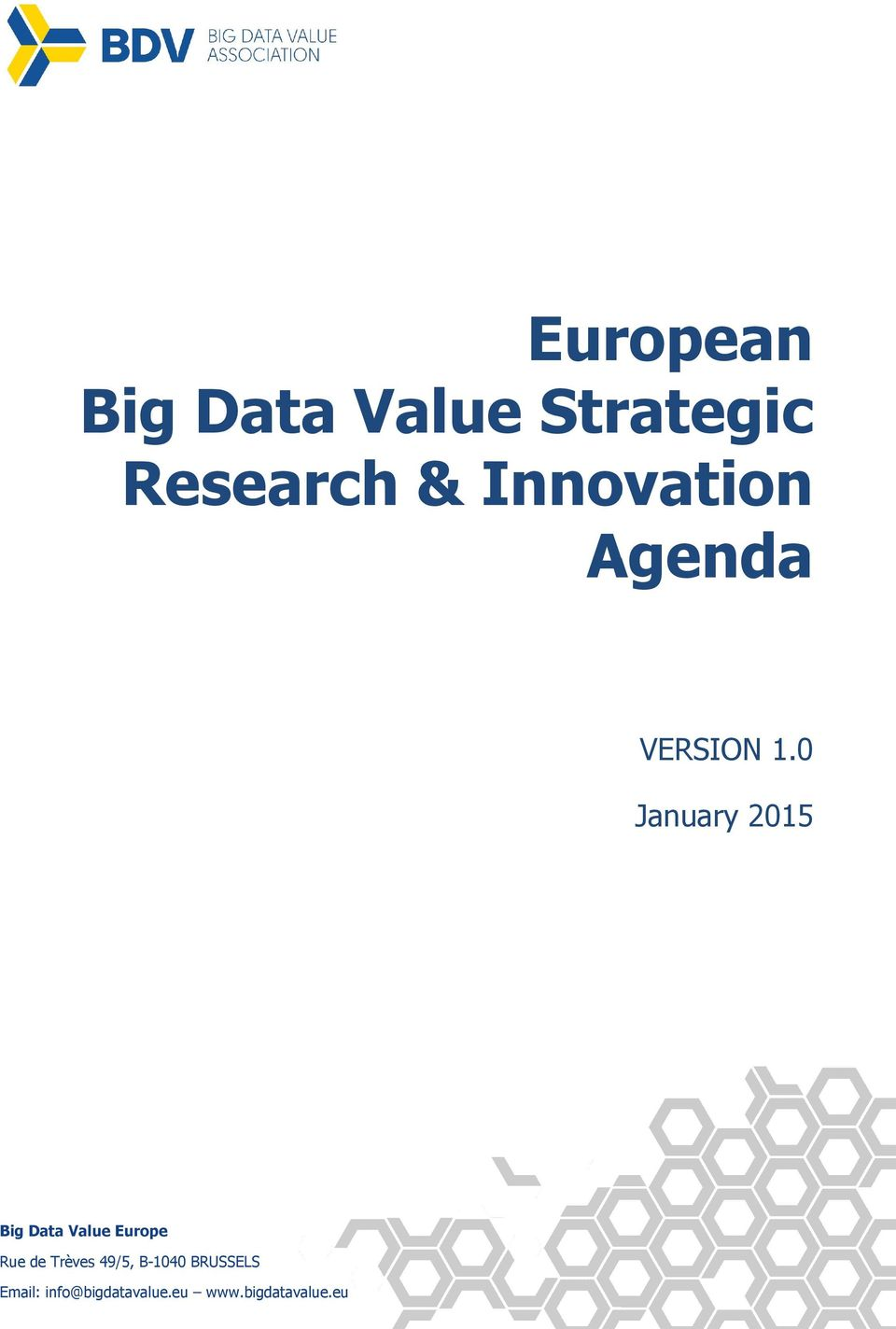 0 January 2015 Big Data Value Europe Rue de