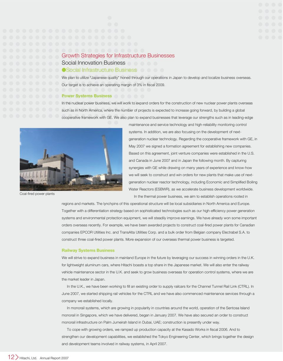 Power Systems Business In the nuclear power business, we will work to expand orders for the construction of new nuclear power plants overseas such as in North America, where the number of projects is