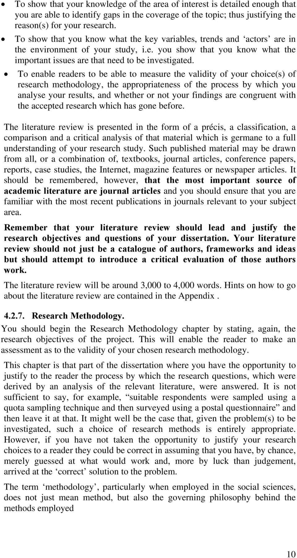 To enable readers to be able to measure the validity of your choice(s) of research methodology, the appropriateness of the process by which you analyse your results, and whether or not your findings