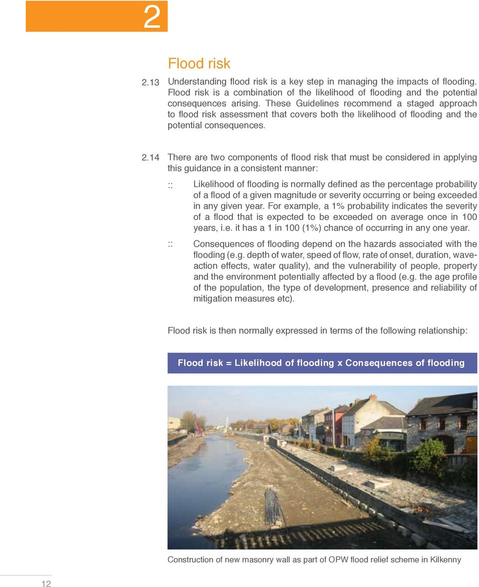 14 There are two components of flood risk that must be considered in applying this guidance in a consistent manner: Likelihood of flooding is normally defined as the percentage probability of a flood