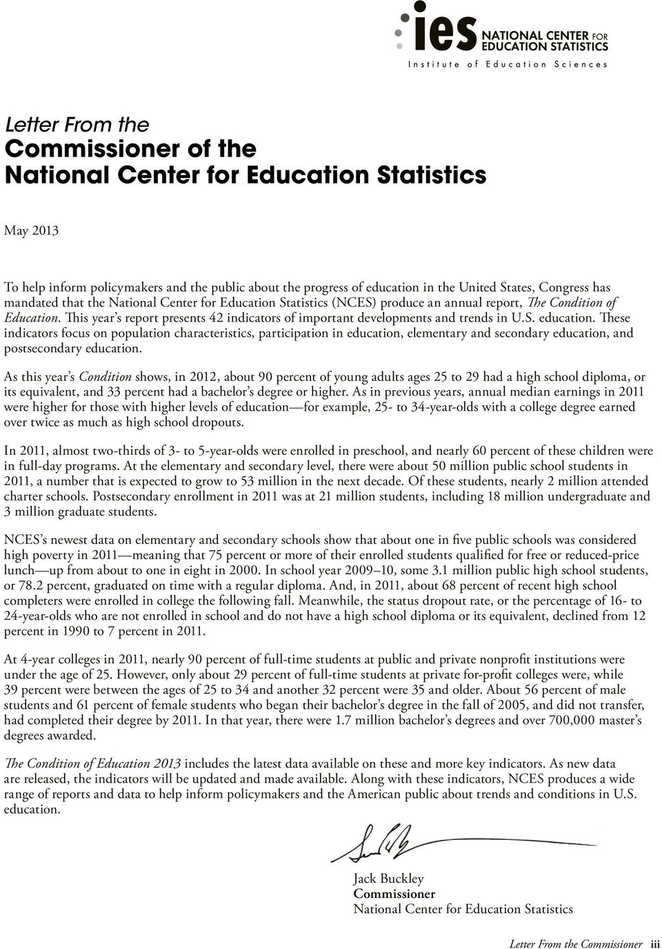 This year s report presents 42 indicators of important developments and trends in U.S. education.