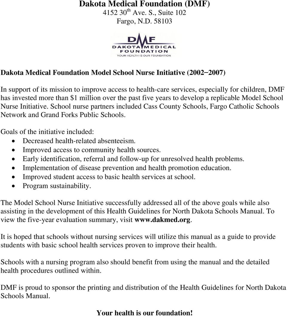 School nurse partners included Cass County Schools, Fargo Catholic Schools Network and Grand Forks Public Schools. Goals of the initiative included: Decreased health-related absenteeism.