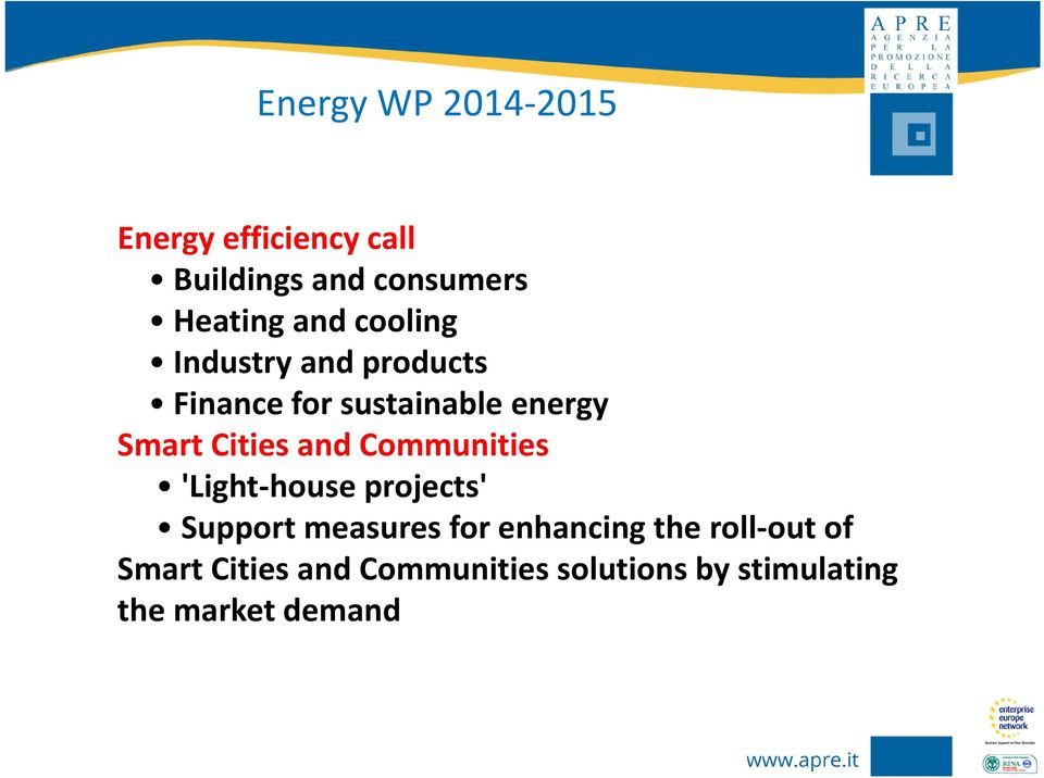 and Communities 'Light-house projects' Support measures for enhancing the