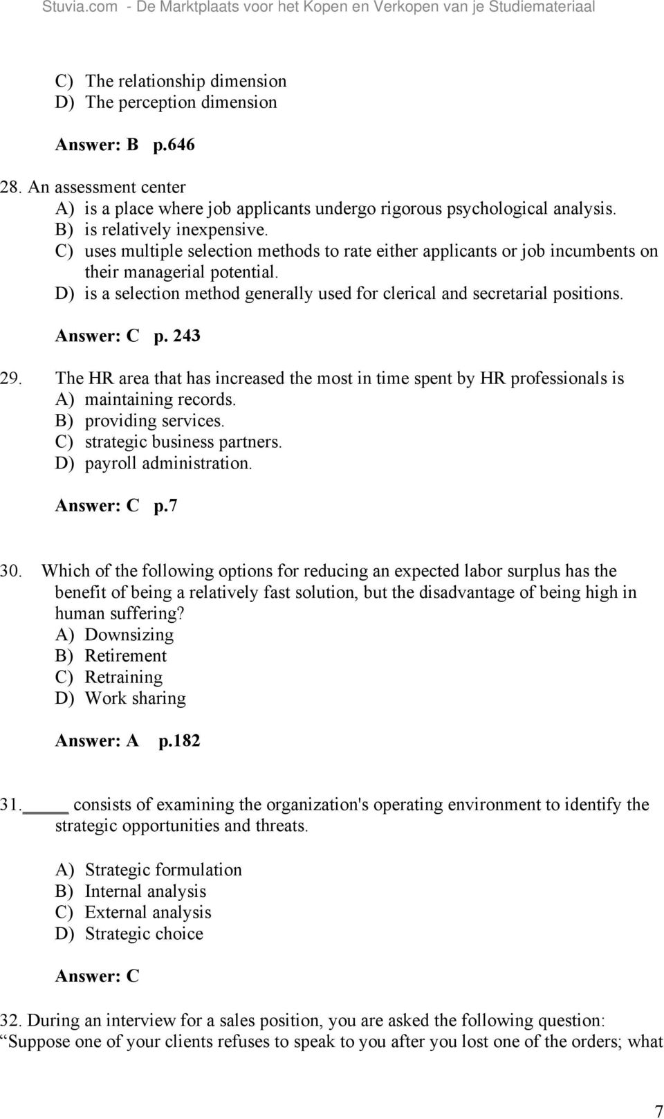 D) is a selection method generally used for clerical and secretarial positions. Answer: C p. 243 29.