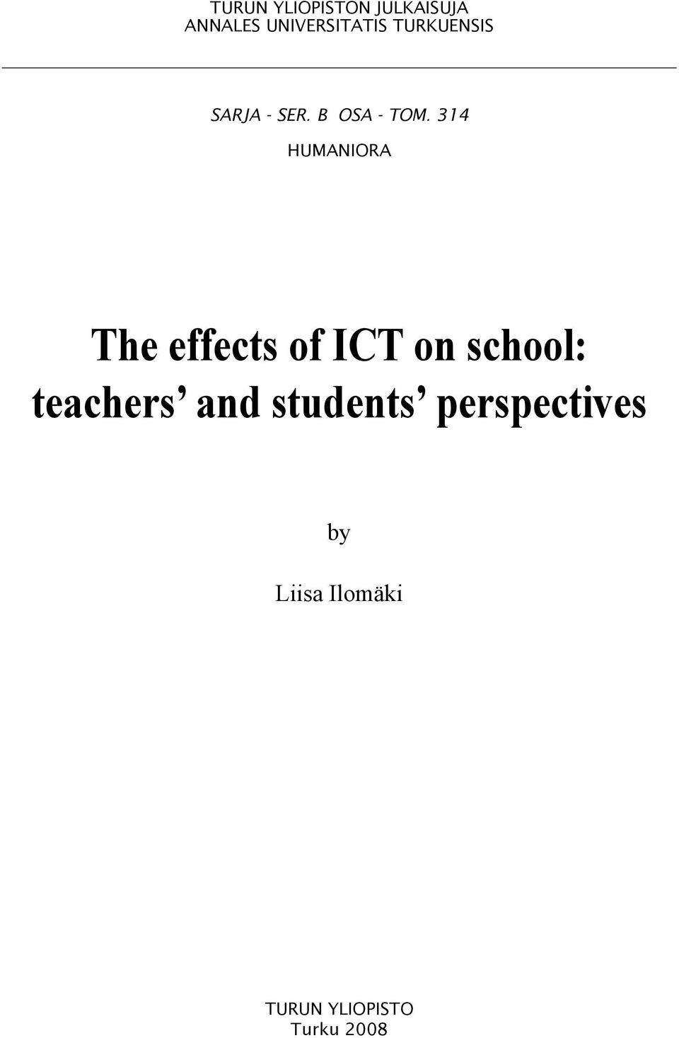 314 HUMANIORA The effects of ICT on school: teachers