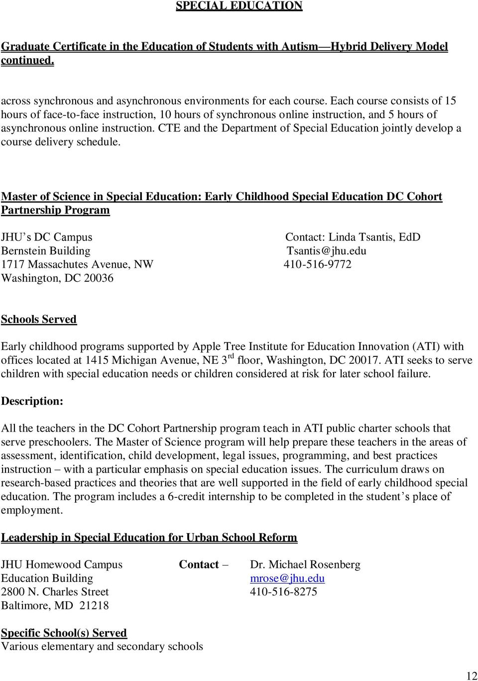 CTE and the Department of Special Education jointly develop a course delivery schedule.