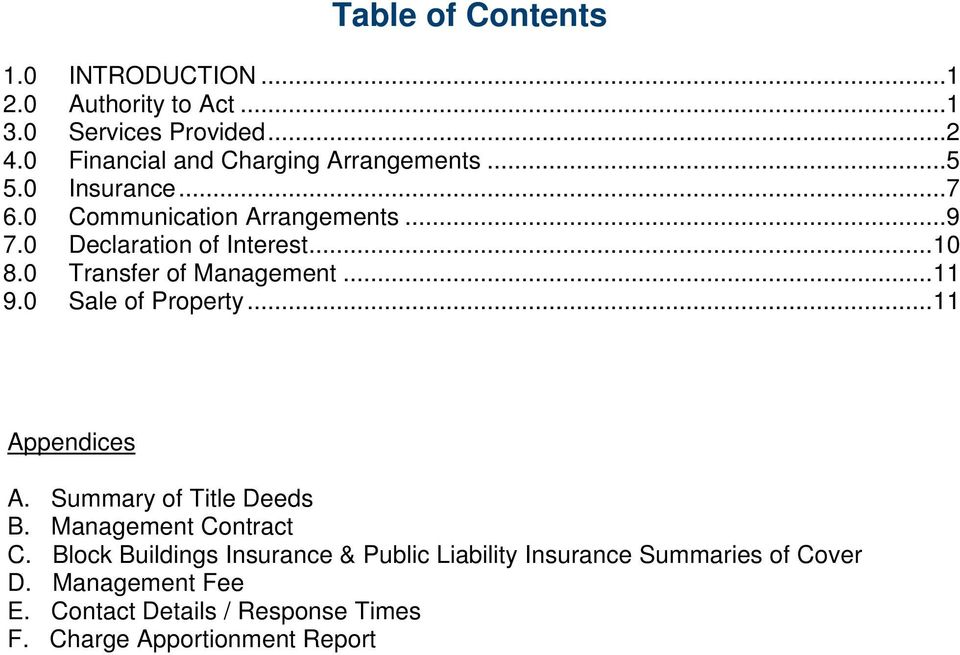 .. 10 8.0 Transfer of Management... 11 9.0 Sale of Property... 11 Appendices A. Summary of Title Deeds B.