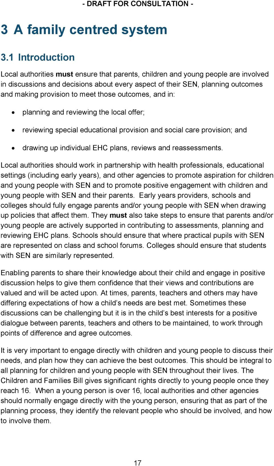 to meet those outcomes, and in: planning and reviewing the local offer; reviewing special educational provision and social care provision; and drawing up individual EHC plans, reviews and