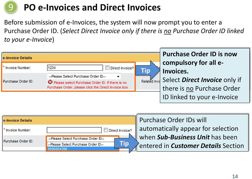 (Select Direct Invoice only if there is no Purchase Order ID linked to your e-invoice) Tip Purchase Order ID is now