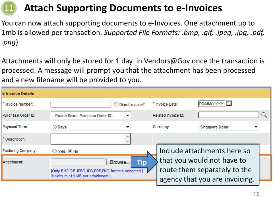 png) Attachments will only be stored for 1 day in Vendors@Gov once the transaction is processed.
