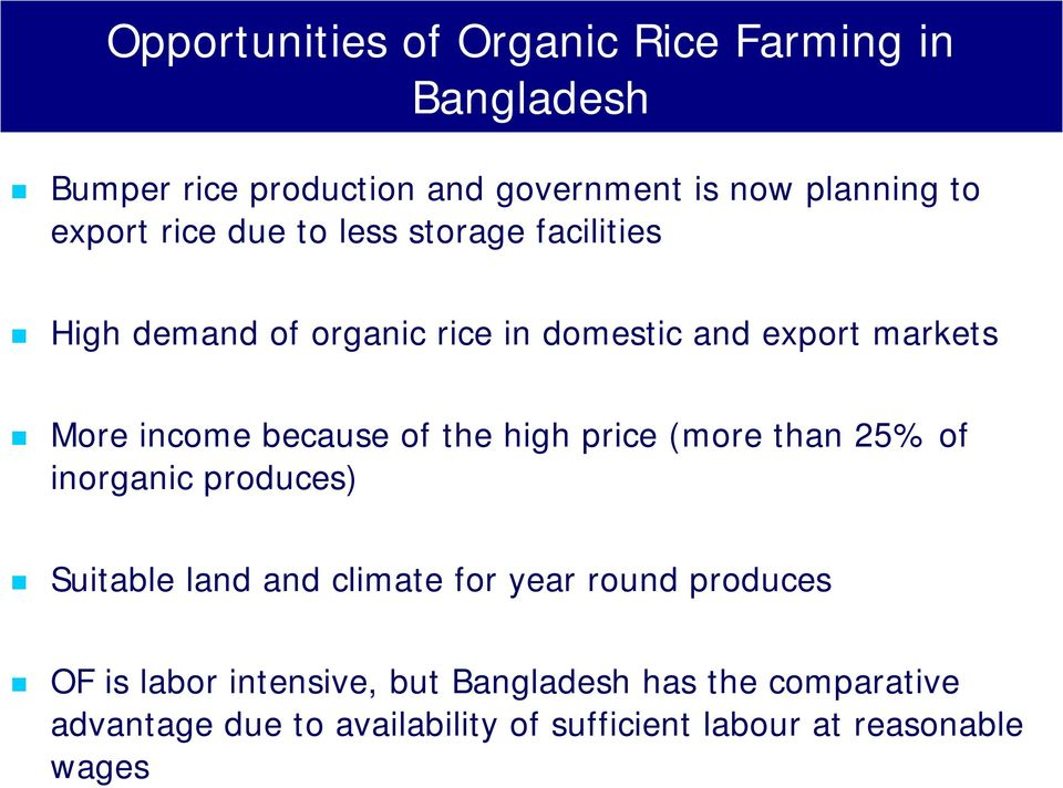 of the high price (more than 25% of inorganic produces) Suitable land and climate for year round produces OF is