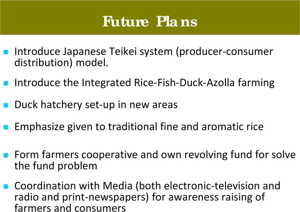traditional fine and aromatic rice Form farmers cooperative and own revolving fund for solve the fund