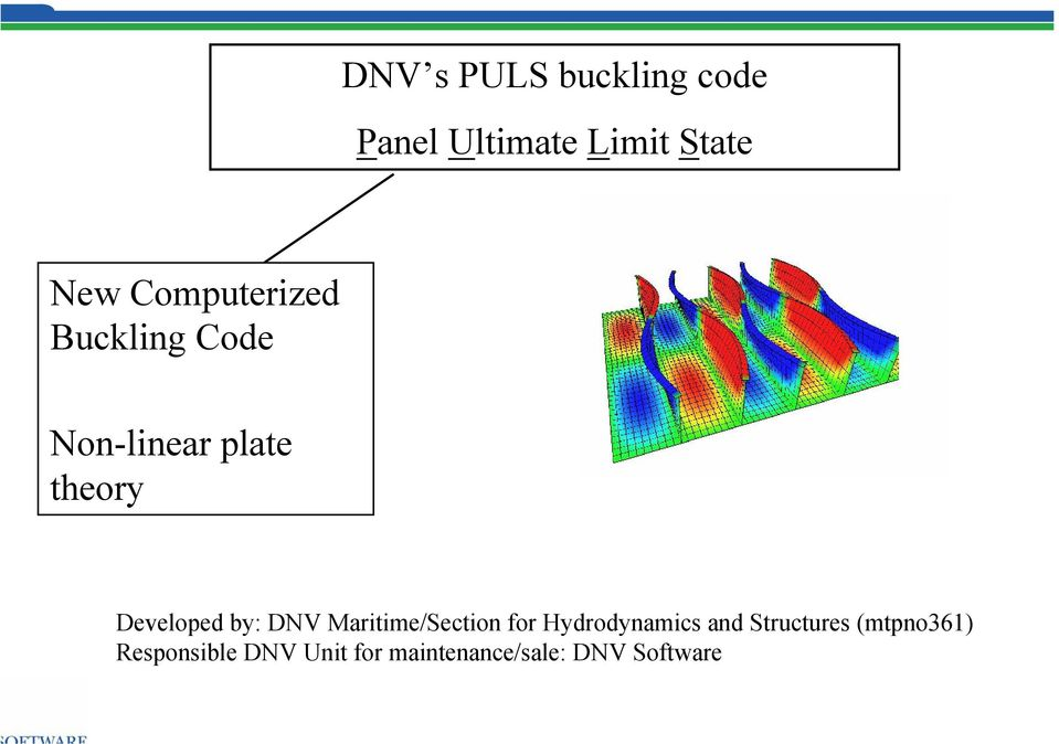 by: DNV Maritime/Section for Hydrodynamics and Structures