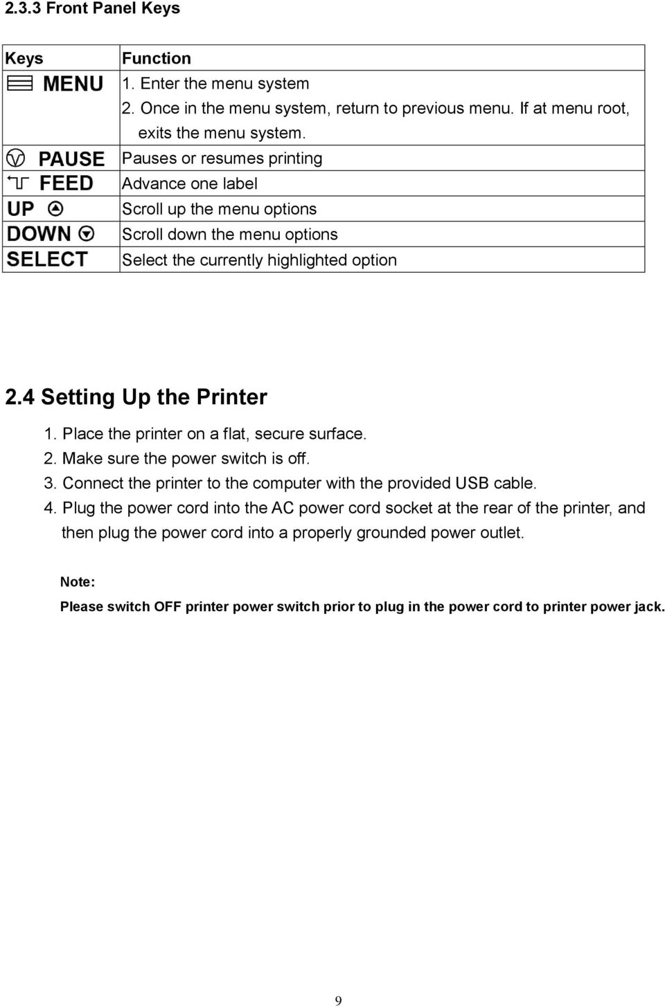 Place the printer on a flat, secure surface. 2. Make sure the power switch is off. 3. Connect the printer to the computer with the provided USB cable. 4.