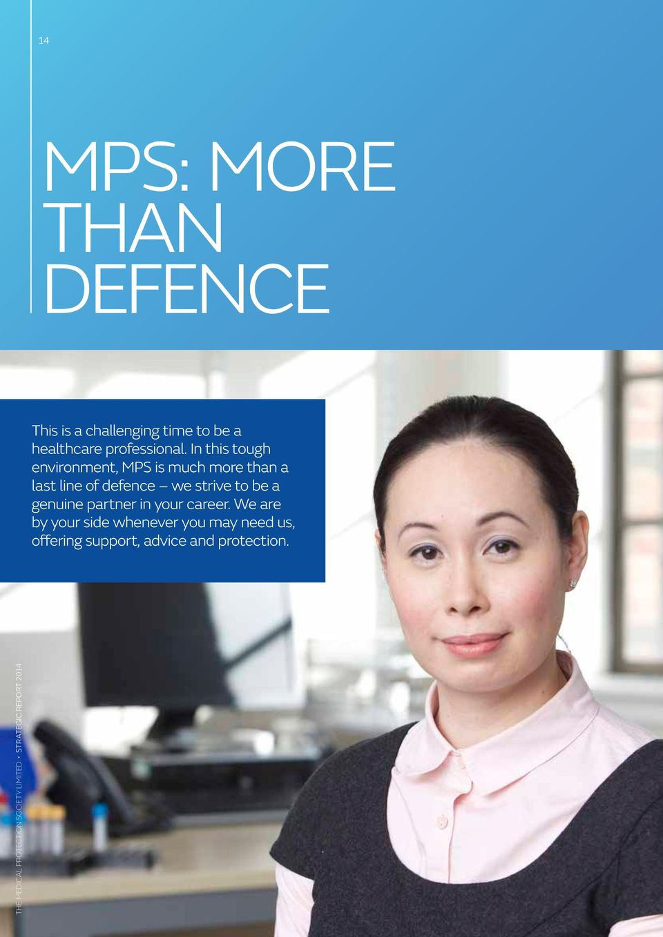 In this tough environment, MPS is much more than a last line of defence