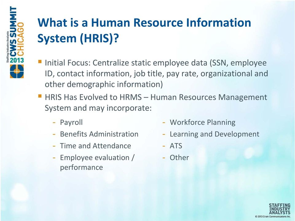 organizational and other demographic information) HRIS Has Evolved to HRMS Human Resources Management System