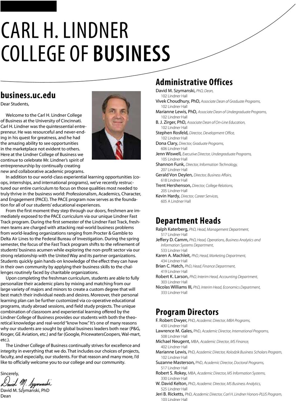 Here at the Lindner College of Business we continue to celebrate Mr. Lindner s spirit of entrepreneurship by continually creating new and collaborative academic programs.