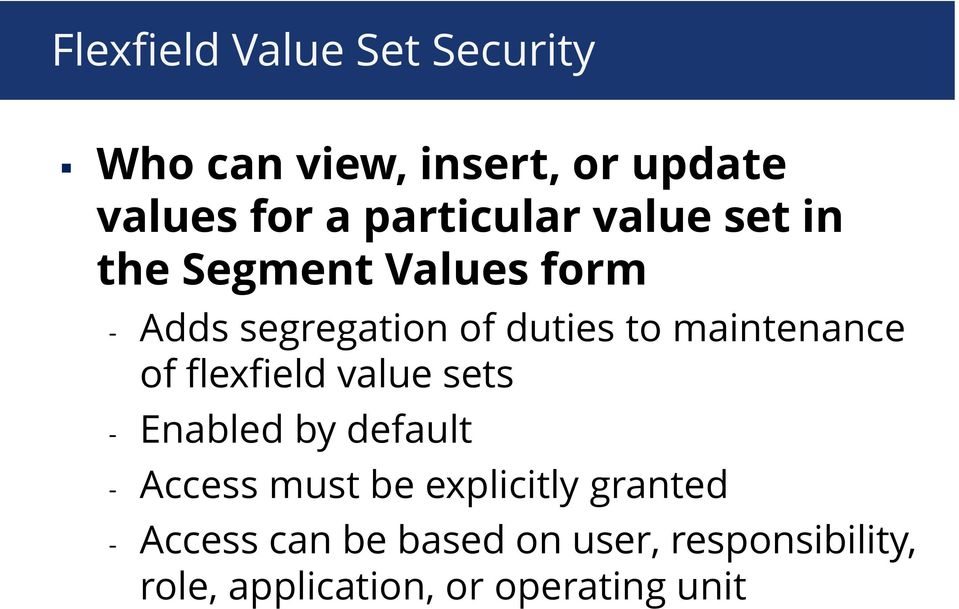 maintenance of flexfield value sets - Enabled by default - Access must be
