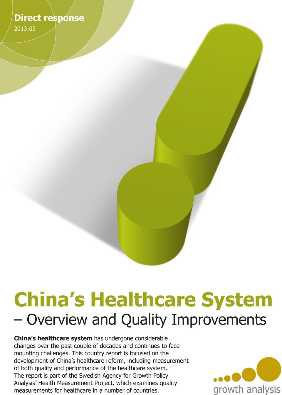 This country report is focused on the development of China s healthcare reform, including measurement of both quality and performance of