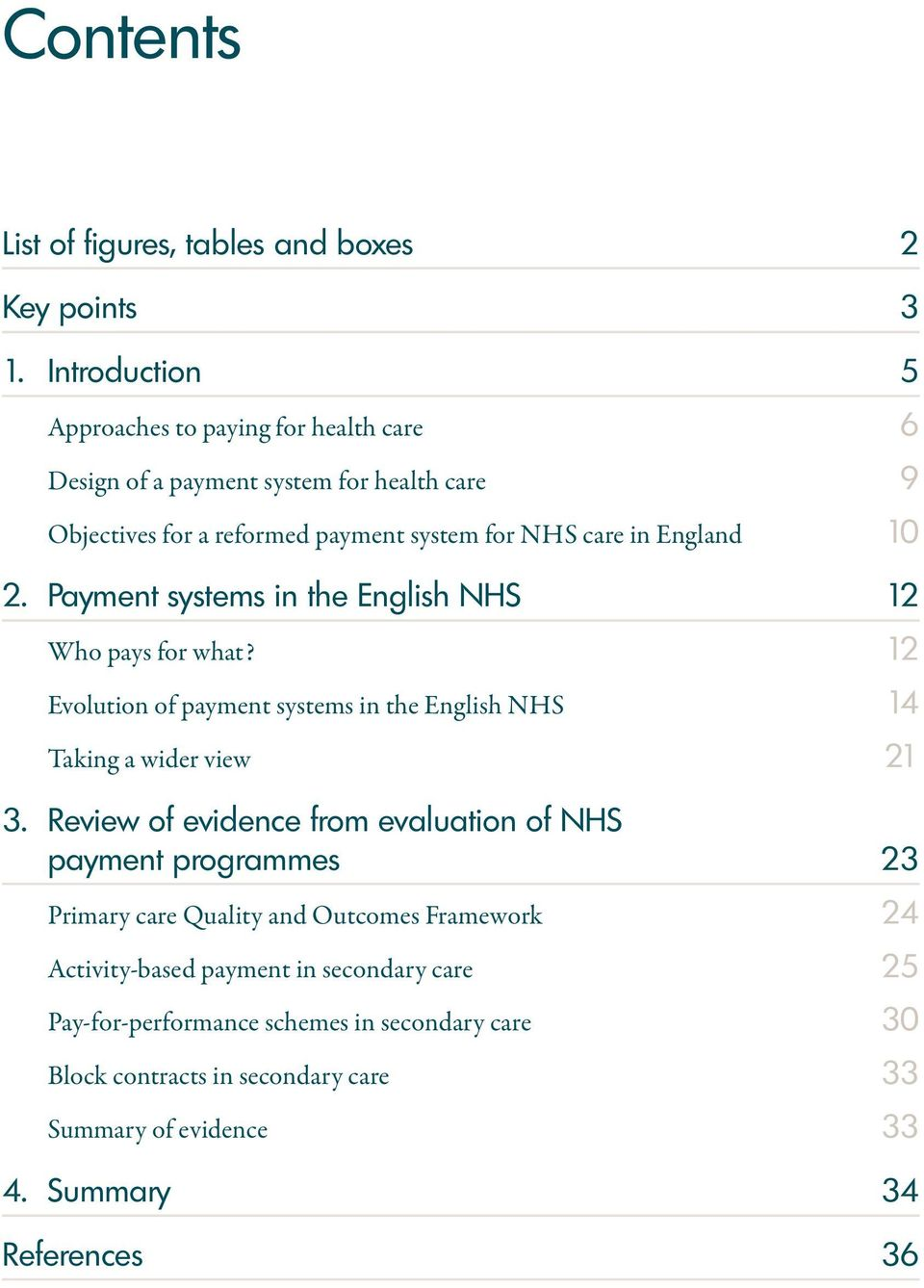10 2. Payment systems in the English NHS 12 Who pays for what? 12 Evolution of payment systems in the English NHS 14 Taking a wider view 21 3.