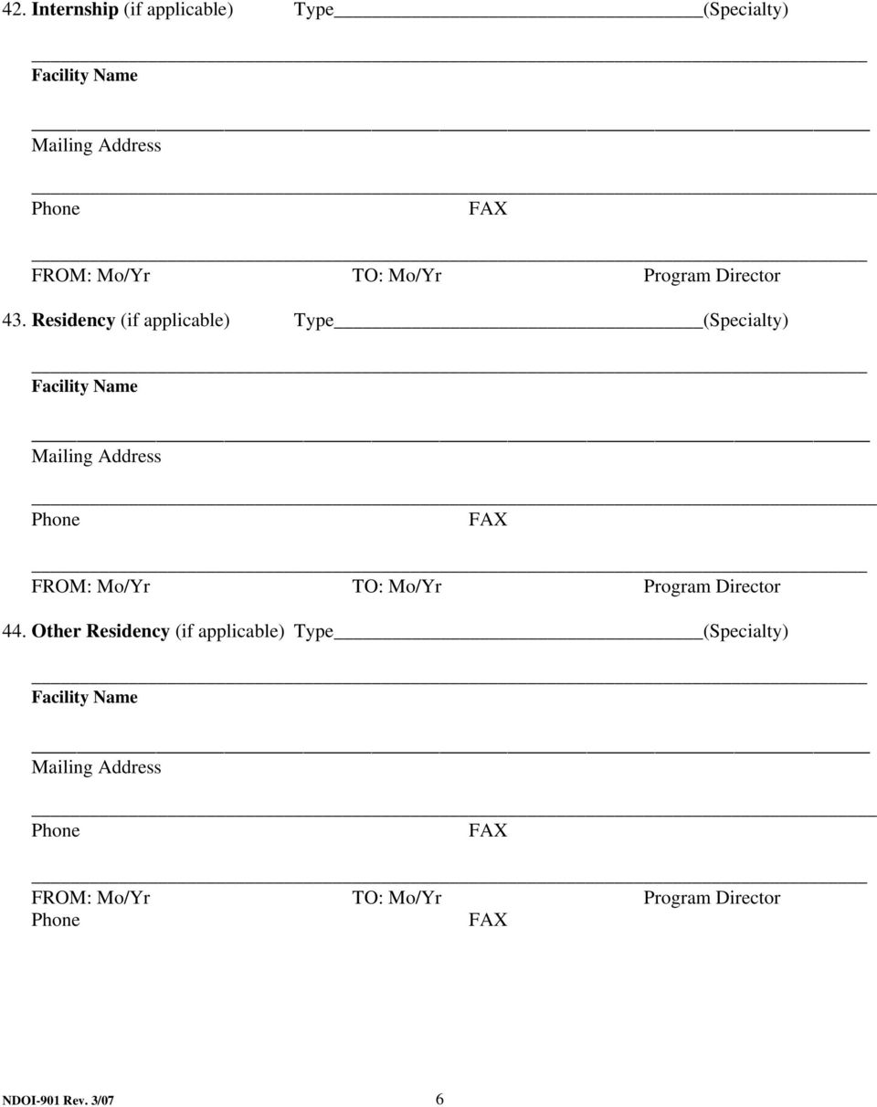 Residency (if applicable) Type (Specialty) Facility Name Phone FAX FROM: Mo/Yr TO: Mo/Yr
