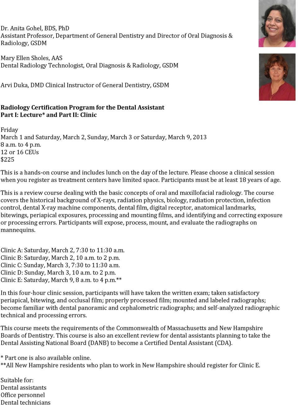 Saturday, March 2, Sunday, March 3 or Saturday, March 9, 2013 8 a.m. to 4 p.m. 12 or 16 CEUs $225 This is a hands-on course and includes lunch on the day of the lecture.